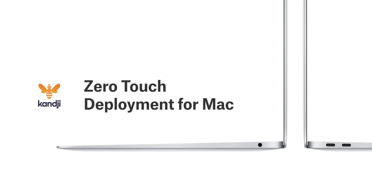 zero touch deployment for mac