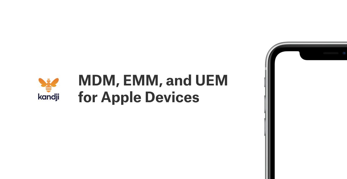 mdm emm uem for apple devices