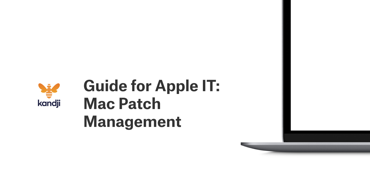 Guide for Apple IT: Mac Patch Management