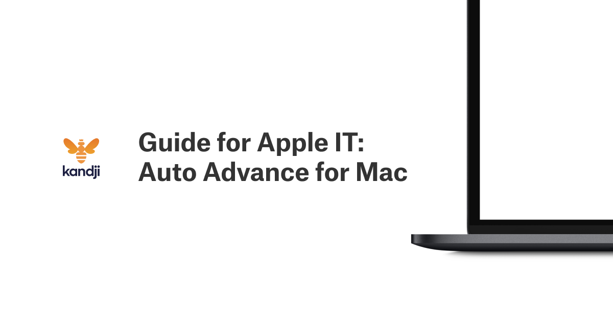 Guide for Apple IT: Auto Advance for Mac