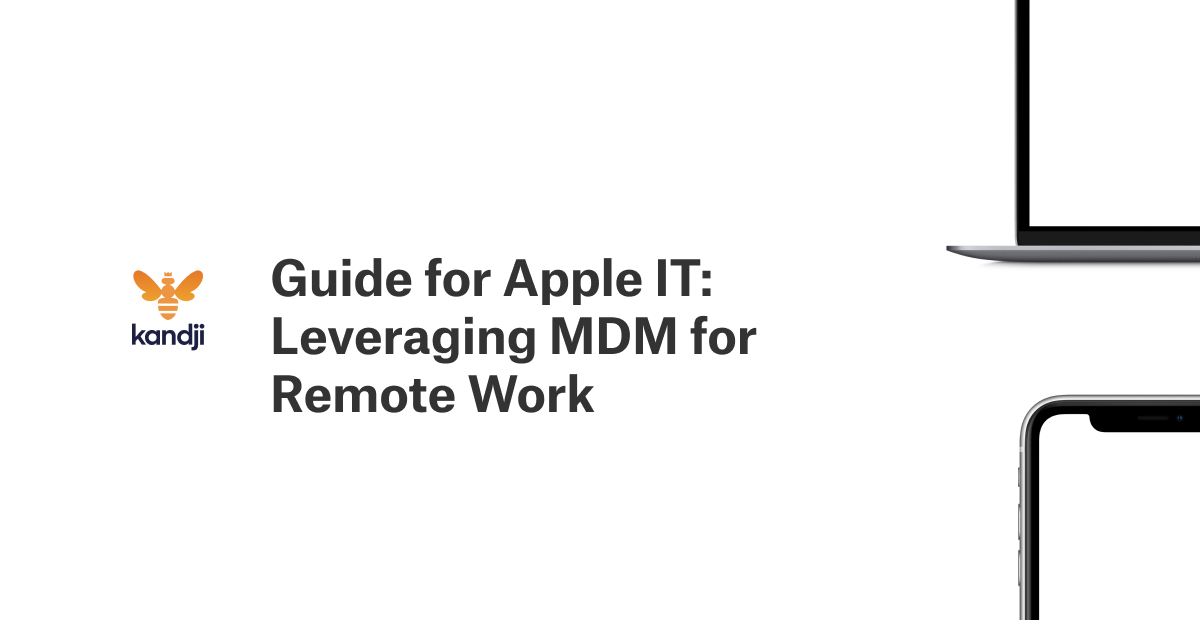 Guide for Apple IT: Leveraging MDM for Remote Work