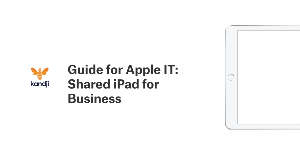 Guide for Apple IT: Shared iPad for Business