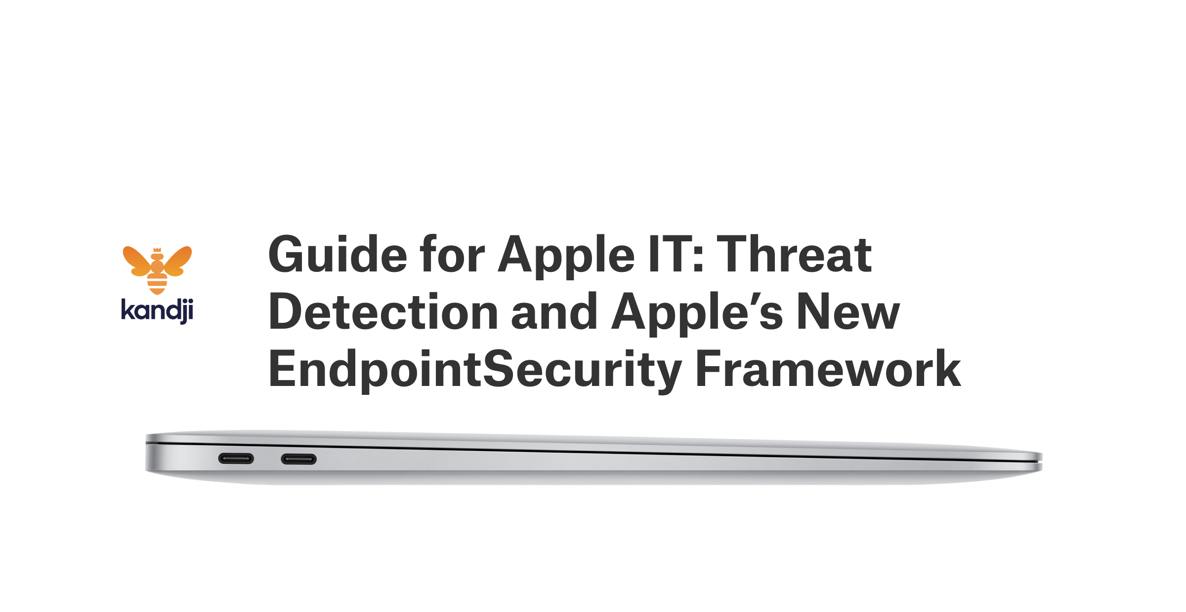 Guide for Apple IT: Threat Detection and Apple's New EndpointSecurity Framework
