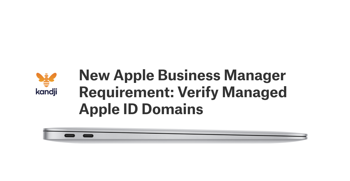 New Apple Business Manager Requirement: Verify Managed Apple ID Domains